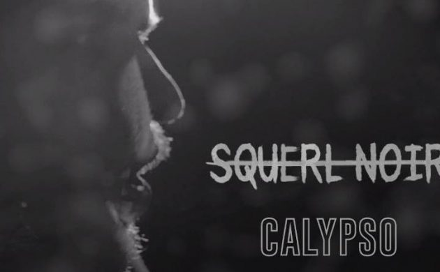 New Video: Calypso by Squerl Noir