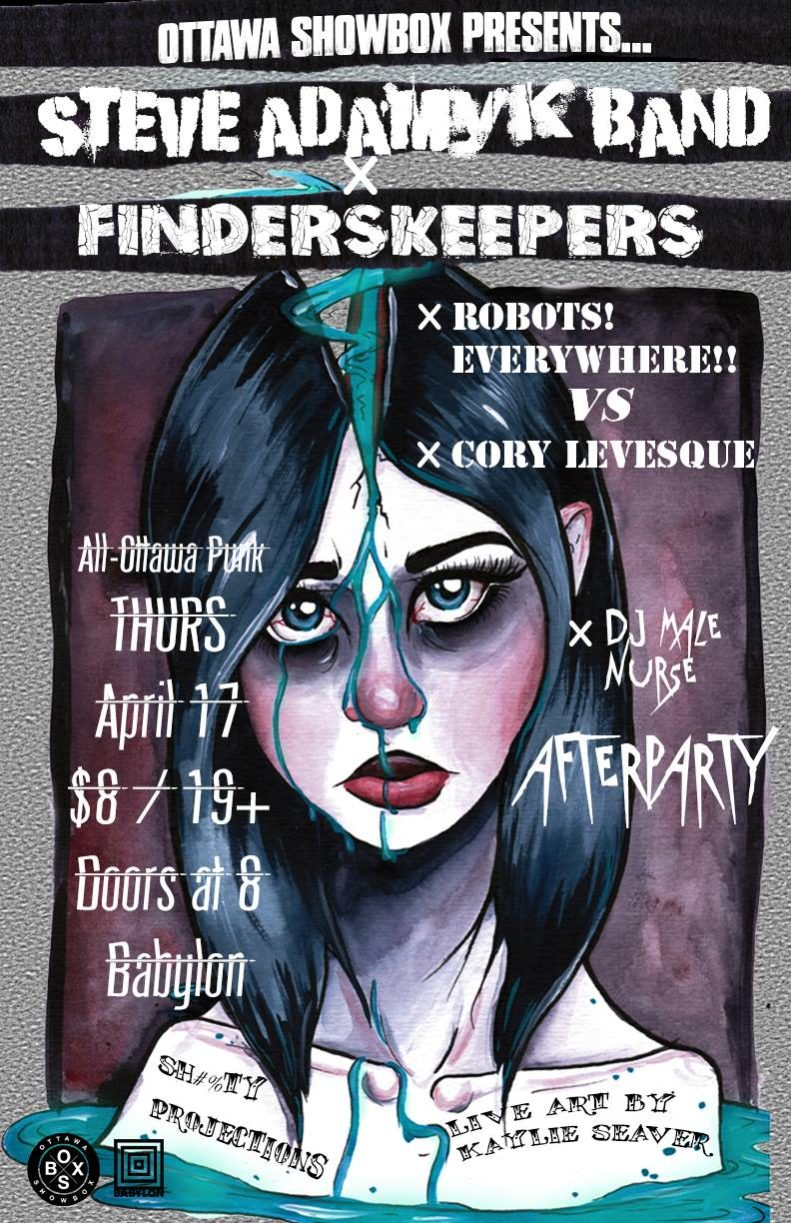 OSBX Presents Steve Adamyk Band, Finderskeepers, Robots!Everywhere!!, Cory Levesque, art by Kaylie Seaver