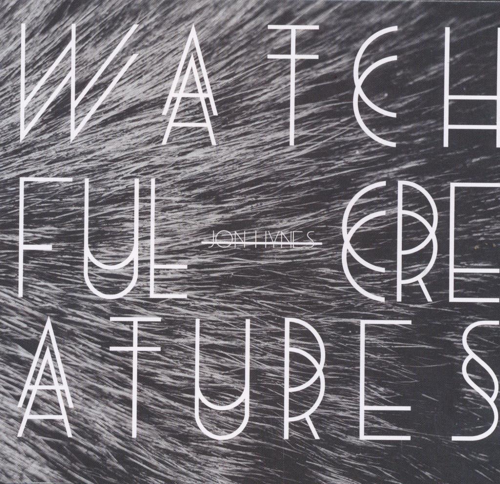 Jon Hynes, ottawa, watchful creatures