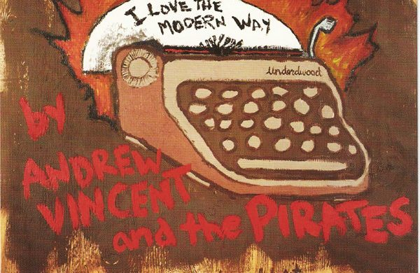 "Rewind: ""I Love The Modern Way"" by Andrew Vincent & The Pirates"