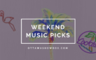 Weekend Music Picks: July 13-15