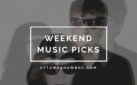 Weekend Music Picks: Oct 26-28