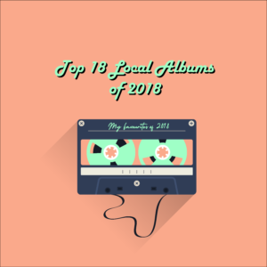 Top 18 Local Albums of 2018 • Ottawa Showbox
