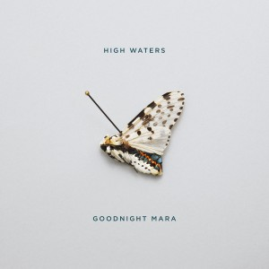 High Waters - Goodnight Mara