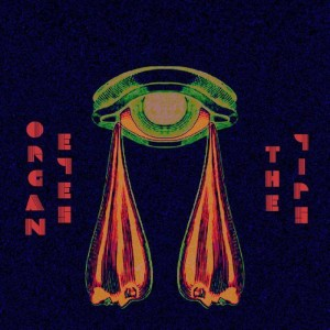 The Yips/Organ Eyes Split